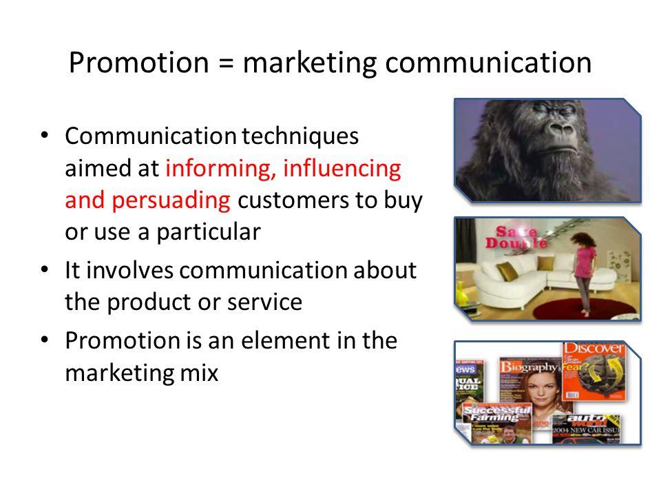 Promotion = marketing communication