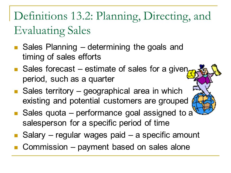 Definitions 13.2: Planning, Directing, and Evaluating Sales