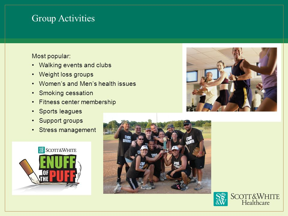 Group Activities Most popular: Walking events and clubs