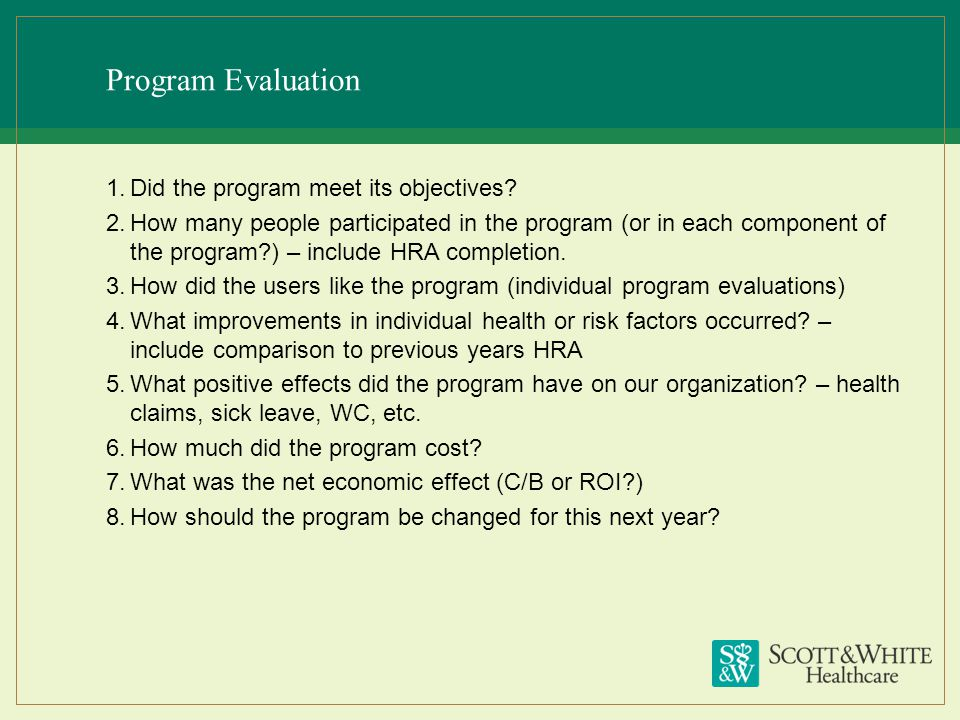 Program Evaluation Did the program meet its objectives