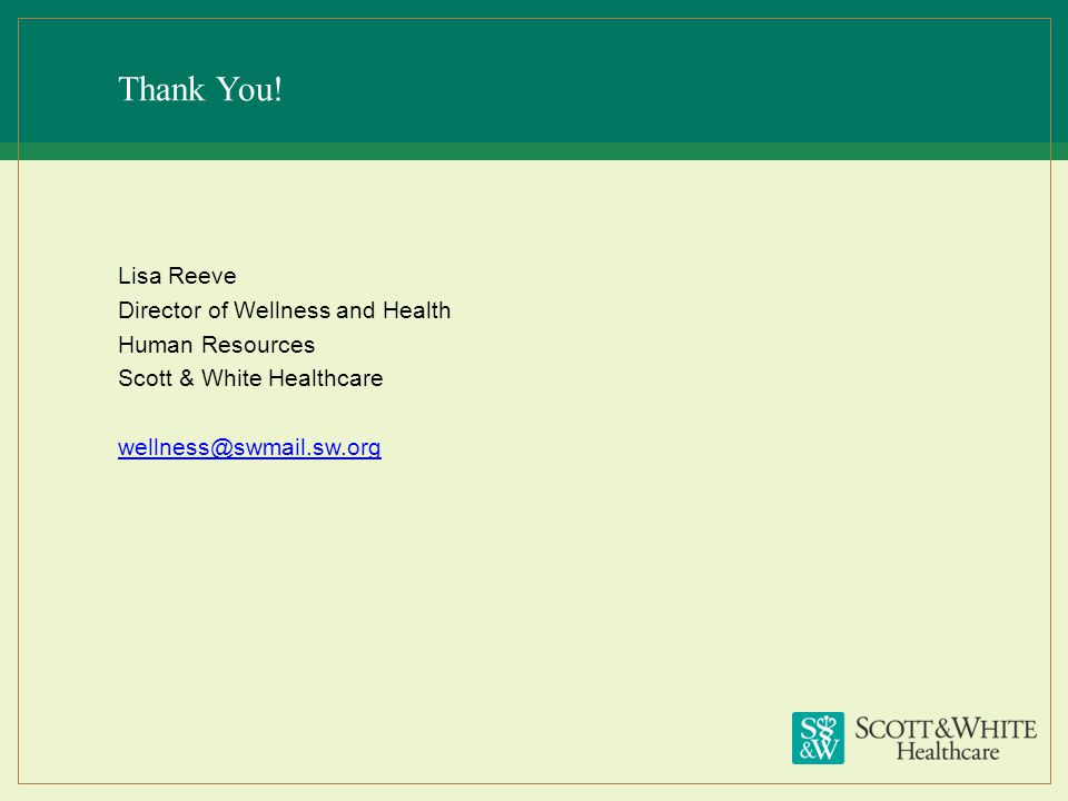 Thank You! Lisa Reeve Director of Wellness and Health Human Resources