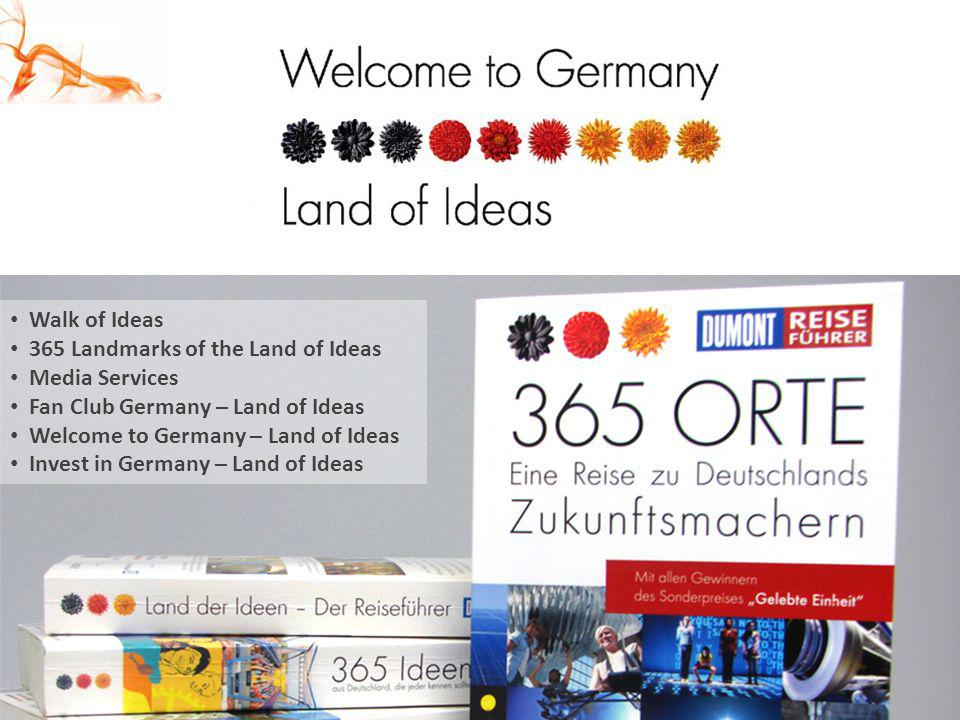 Walk of Ideas 365 Landmarks of the Land of Ideas. Media Services. Fan Club Germany – Land of Ideas.