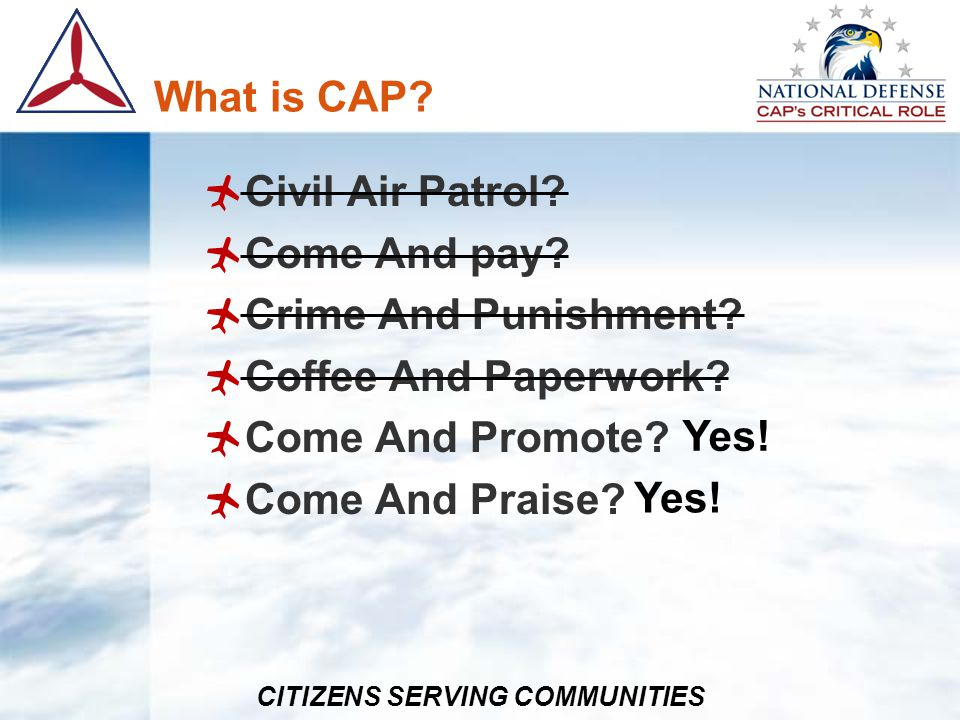 What is CAP Civil Air Patrol Come And pay Crime And Punishment Coffee And Paperwork Come And Promote