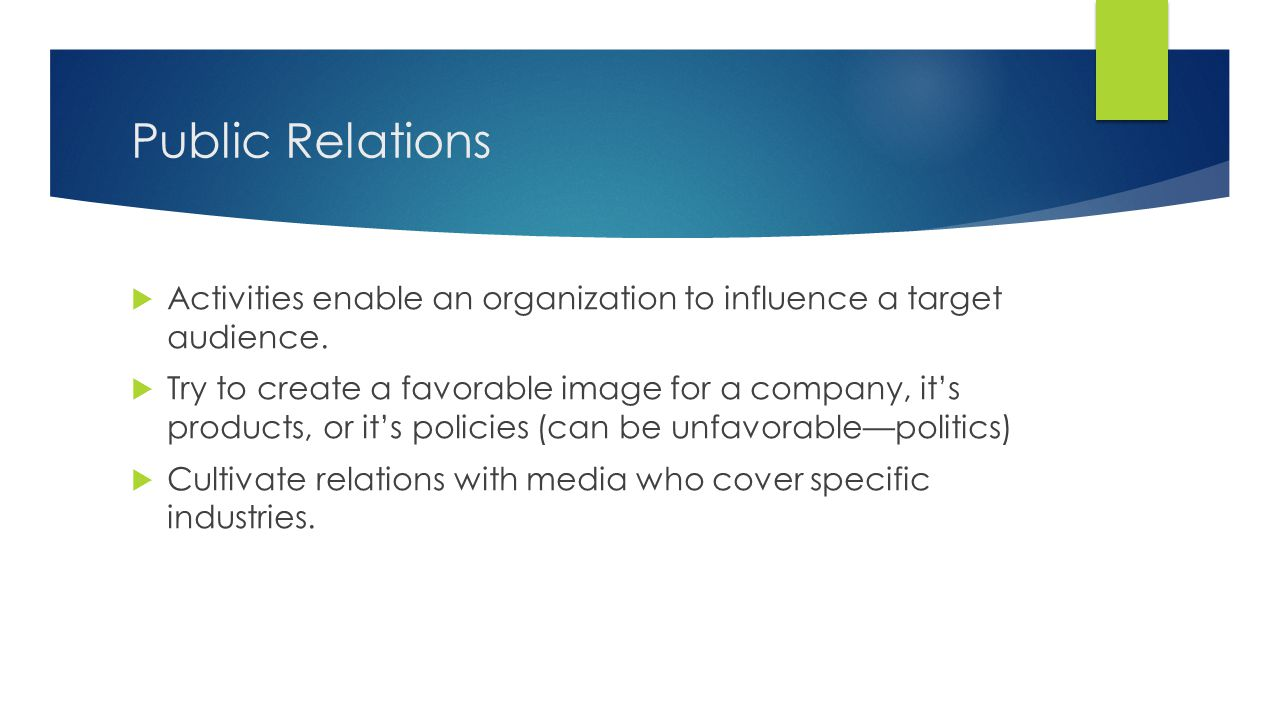 Public Relations Activities enable an organization to influence a target audience.