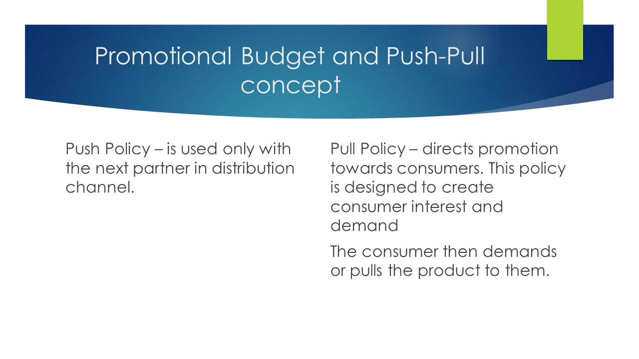 Promotional Budget and Push-Pull concept