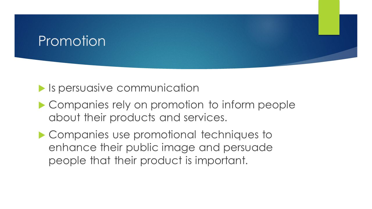 Promotion Is persuasive communication