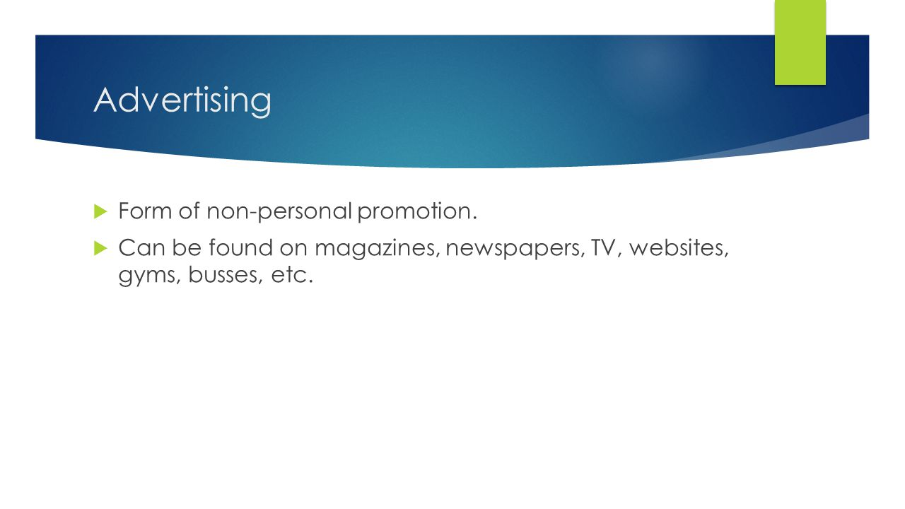 Advertising Form of non-personal promotion.