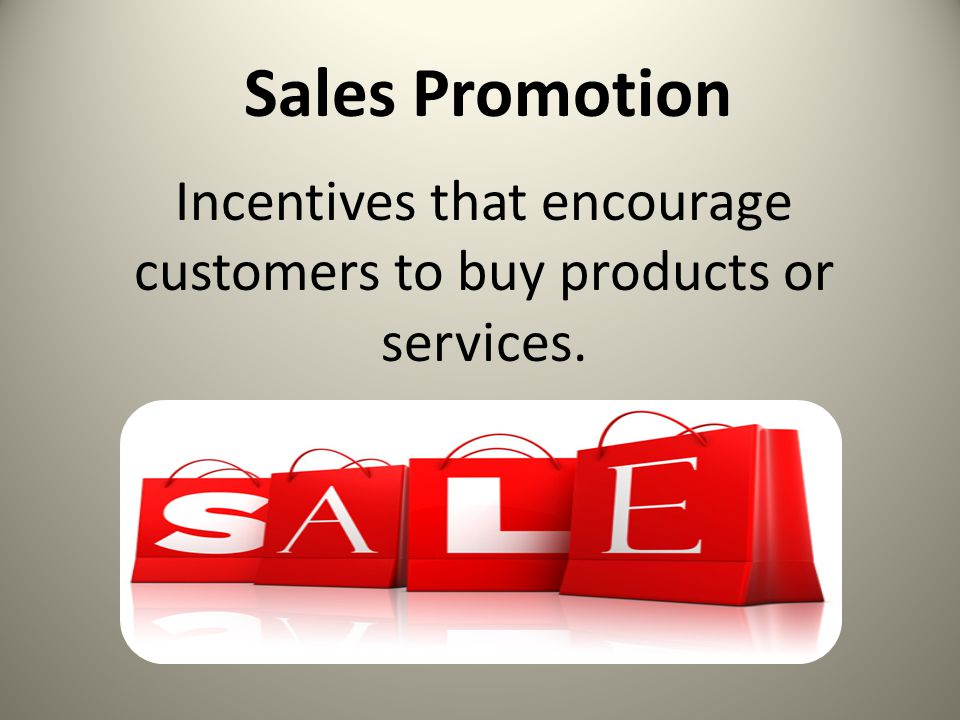 Incentives that encourage customers to buy products or services.