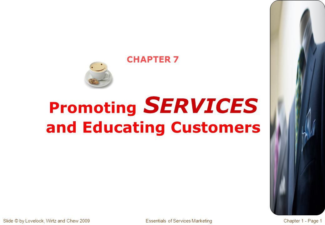 CHAPTER 7 Promoting SERVICES and Educating Customers