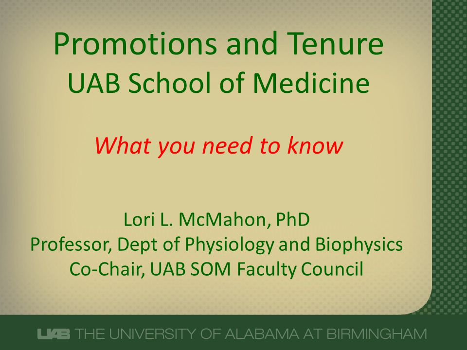 Promotions and Tenure UAB School of Medicine What you need to know