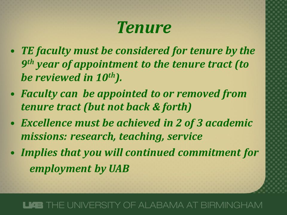 Tenure TE faculty must be considered for tenure by the 9th year of appointment to the tenure tract (to be reviewed in 10th).