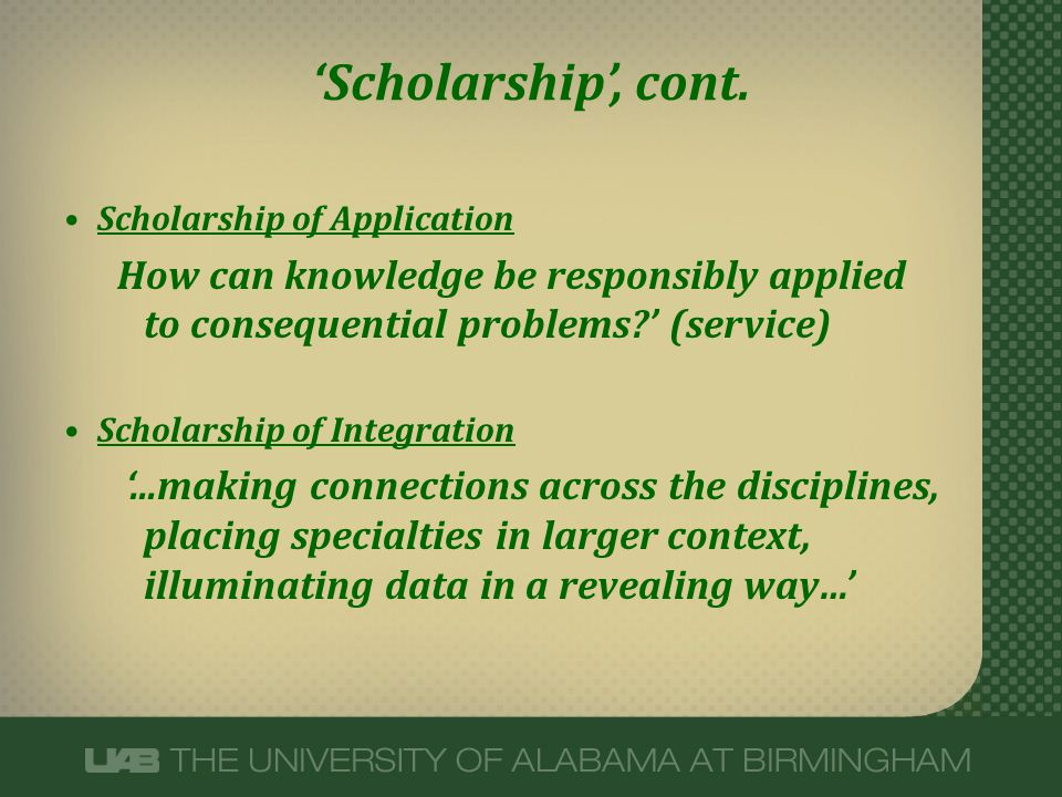 'Scholarship', cont. Scholarship of Application. How can knowledge be responsibly applied to consequential problems ' (service)