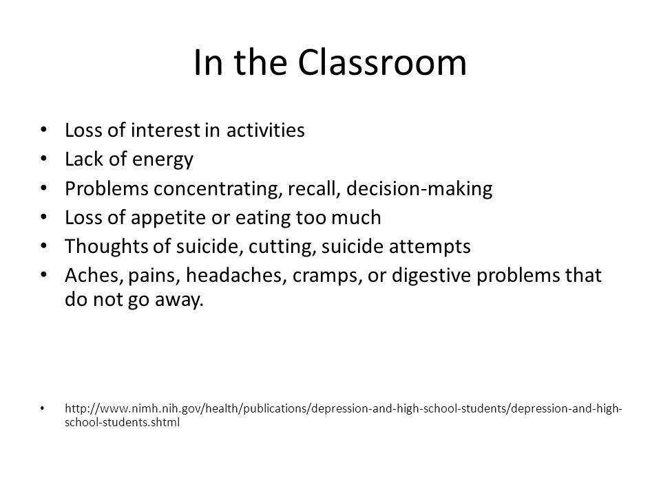 In the Classroom Loss of interest in activities Lack of energy