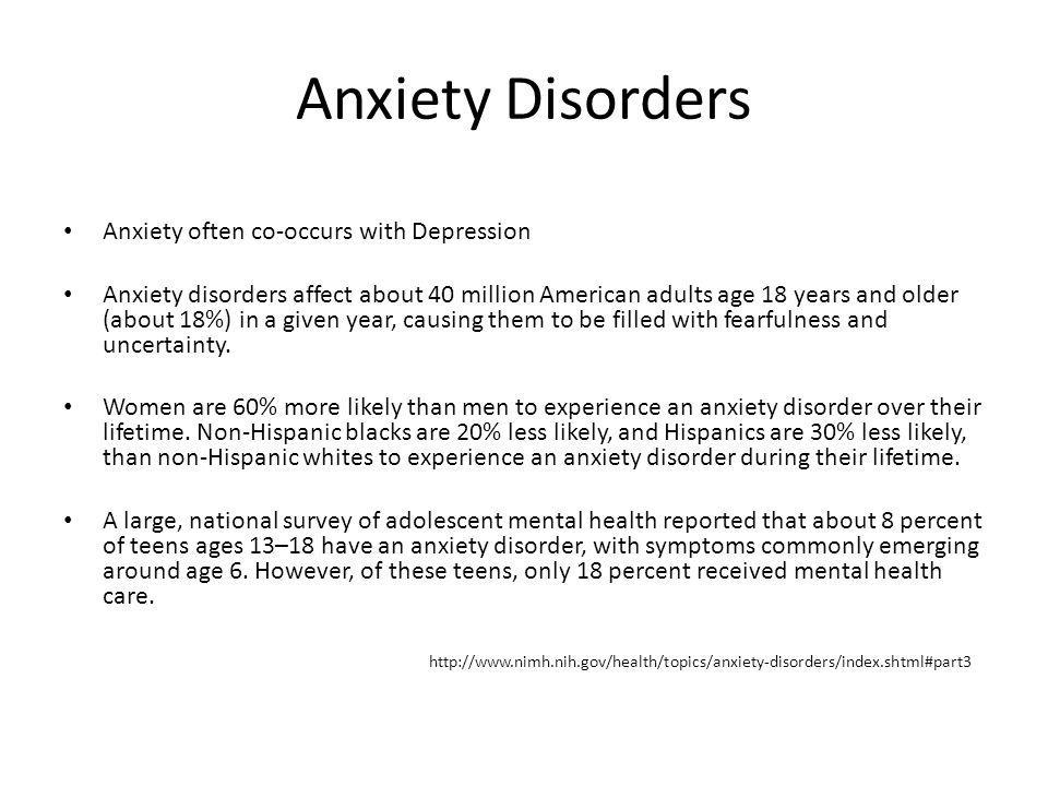 Anxiety Disorders Anxiety often co-occurs with Depression