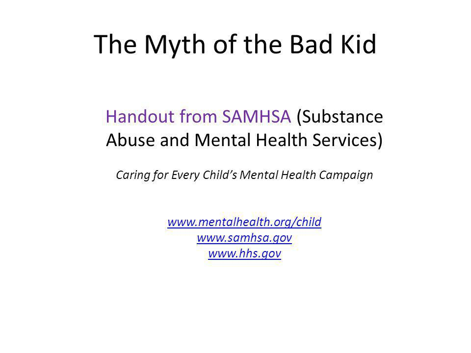 The Myth of the Bad Kid Handout from SAMHSA (Substance
