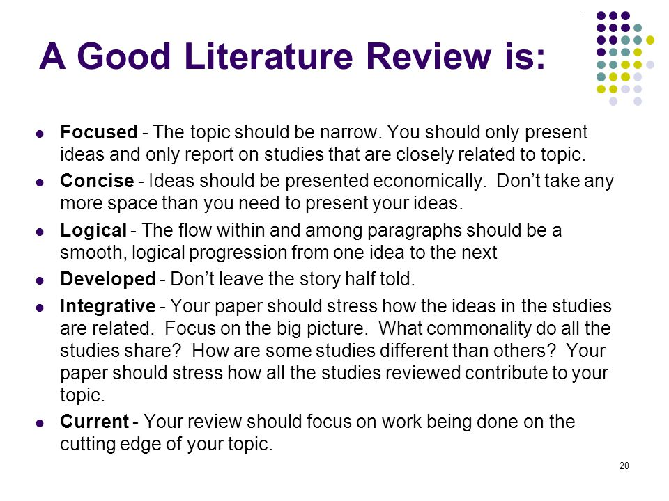 A Good Literature Review is: