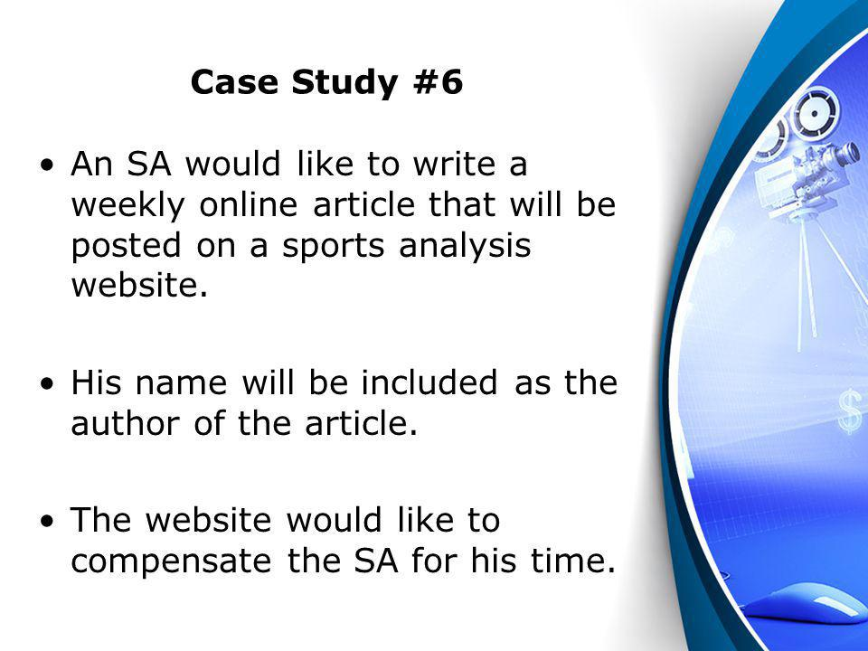 Case Study #6 An SA would like to write a weekly online article that will be posted on a sports analysis website.