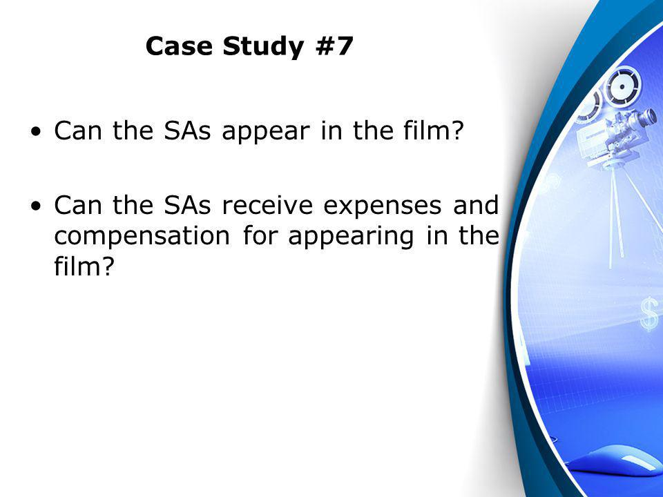 Case Study #7 Can the SAs appear in the film.