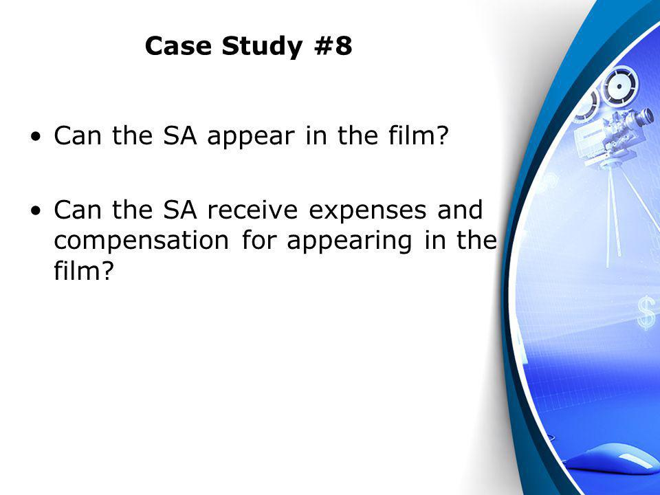 Case Study #8 Can the SA appear in the film.