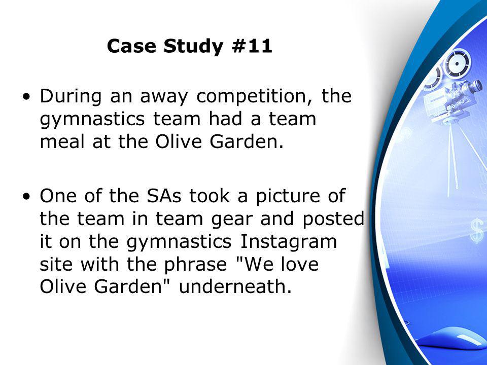 Case Study #11 During an away competition, the gymnastics team had a team meal at the Olive Garden.