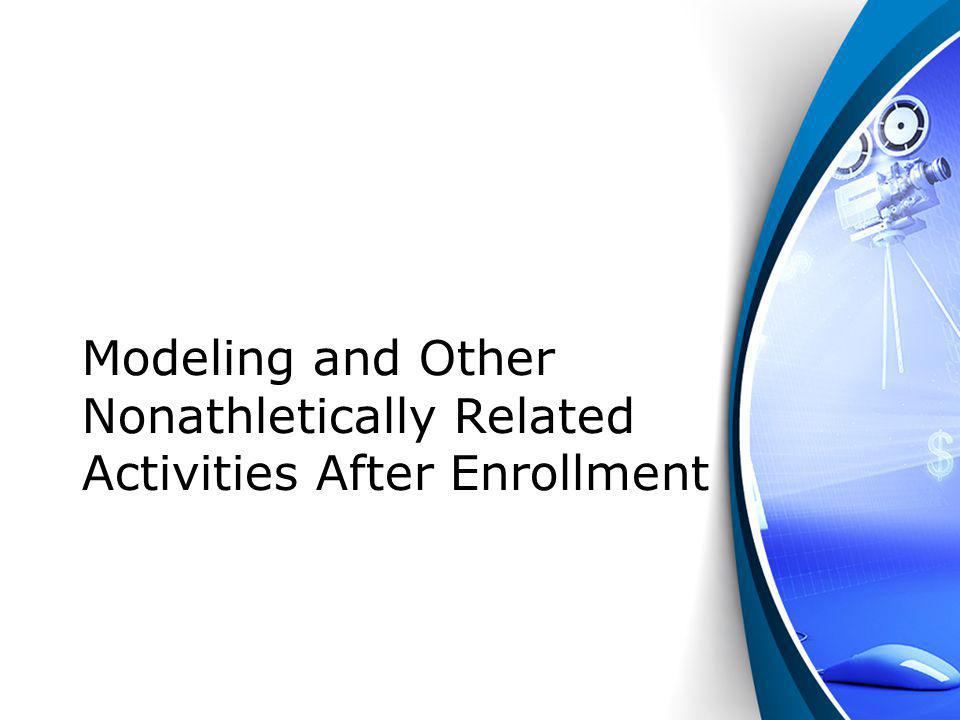Modeling and Other Nonathletically Related Activities After Enrollment