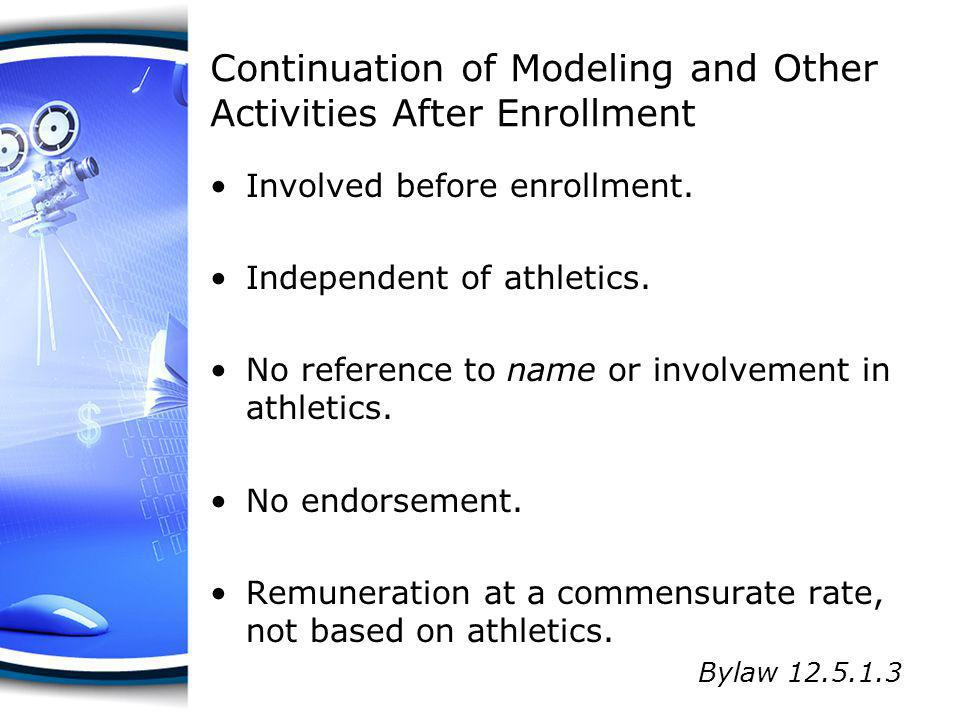 Continuation of Modeling and Other Activities After Enrollment