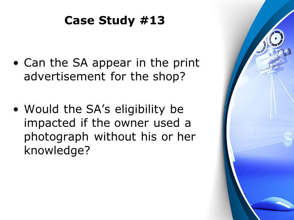 Case Study #13 Can the SA appear in the print advertisement for the shop