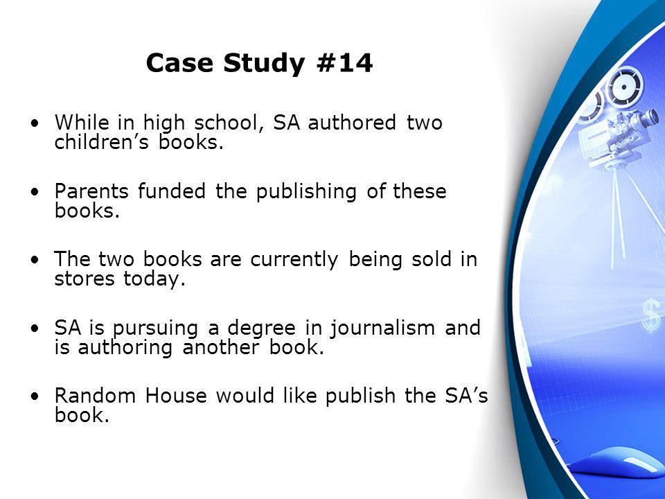 Case Study #14 While in high school, SA authored two children's books.