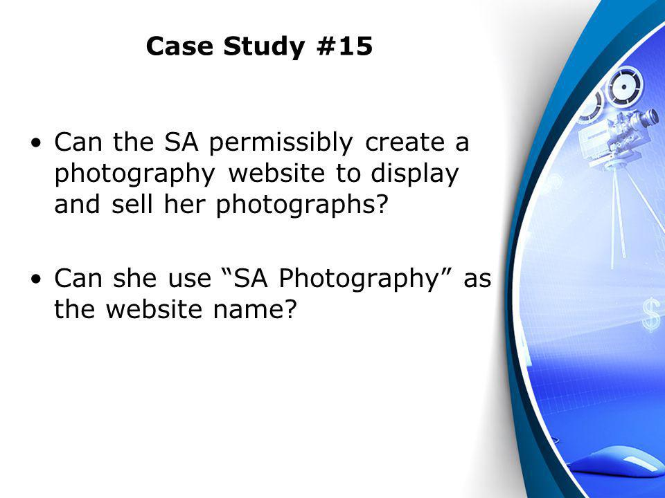 Case Study #15 Can the SA permissibly create a photography website to display and sell her photographs