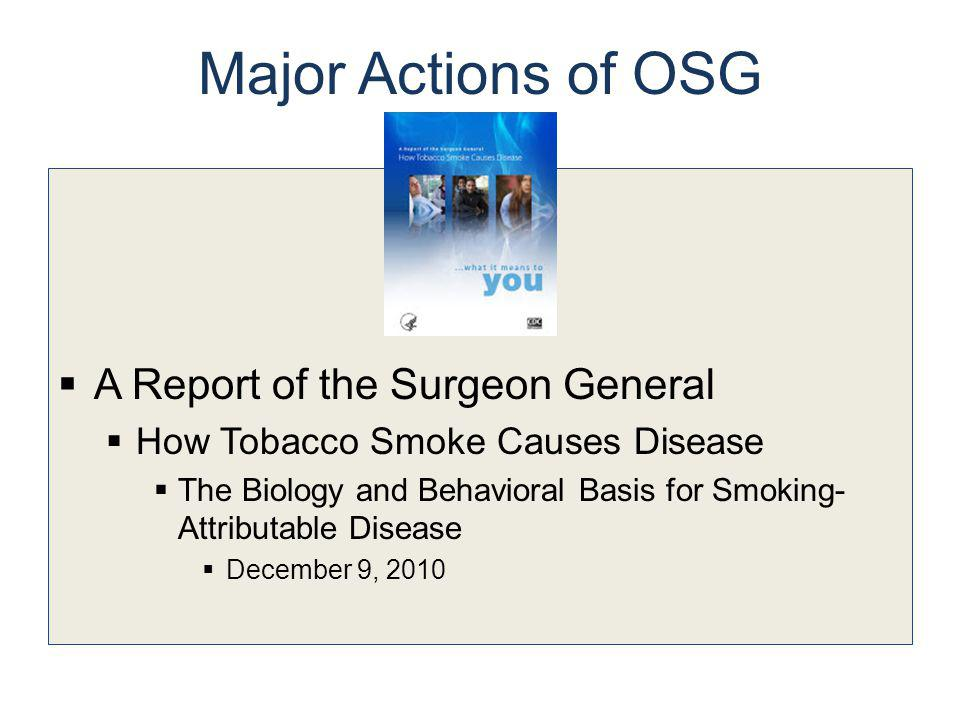 Major Actions of OSG A Report of the Surgeon General