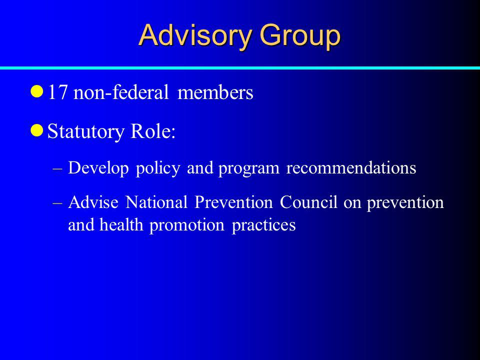 Advisory Group 17 non-federal members Statutory Role: