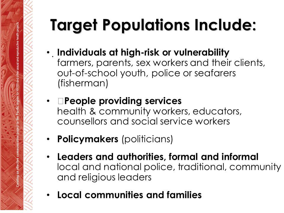 Target Populations Include: