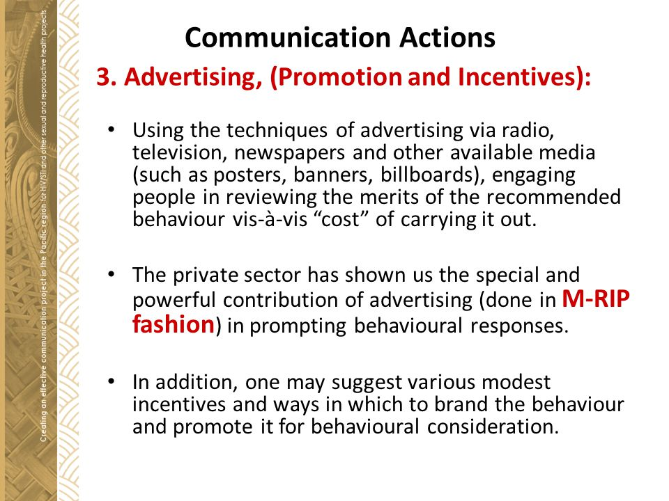 Communication Actions 3. Advertising, (Promotion and Incentives):