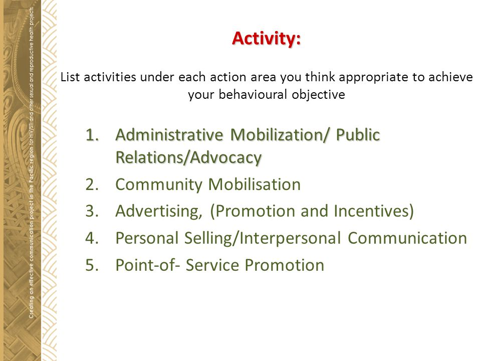 Activity: List activities under each action area you think appropriate to achieve your behavioural objective