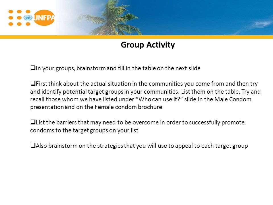 Group Activity In your groups, brainstorm and fill in the table on the next slide.