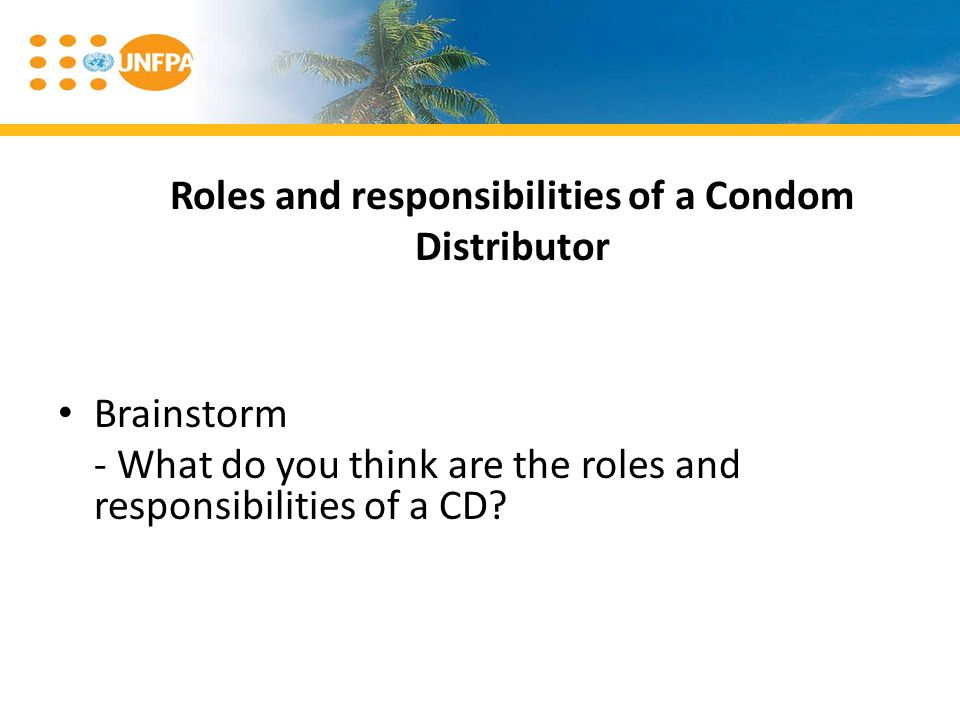 Roles and responsibilities of a Condom Distributor