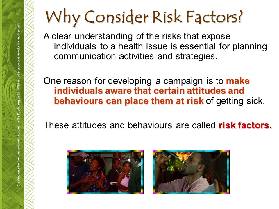 Why Consider Risk Factors