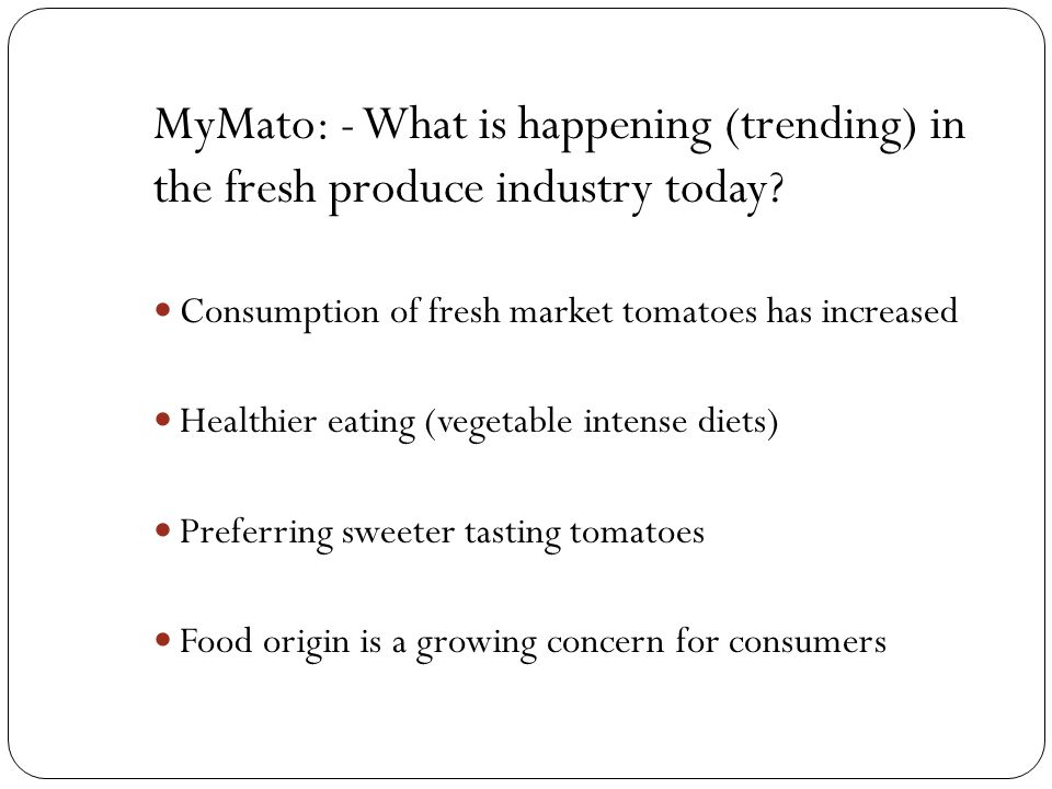 MyMato: - What is happening (trending) in the fresh produce industry today