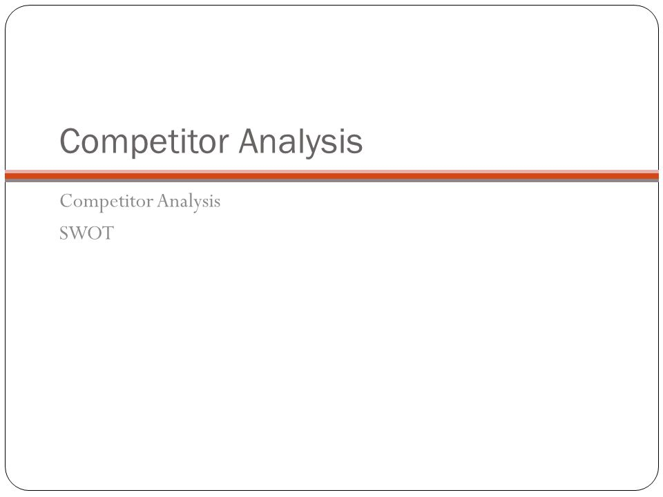 Competitor Analysis Competitor Analysis SWOT Alicia