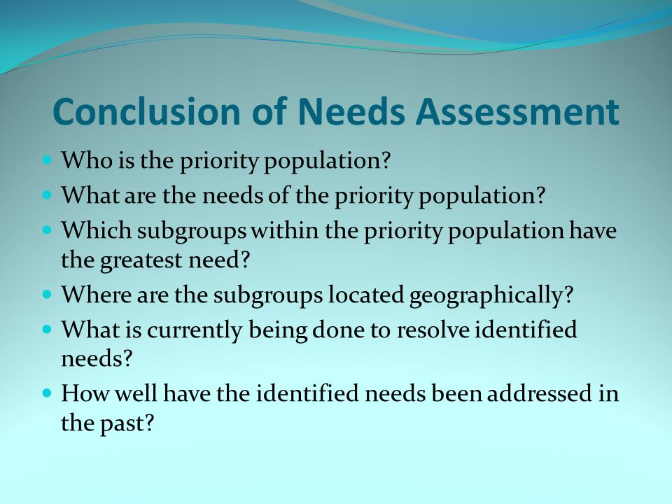 Conclusion of Needs Assessment
