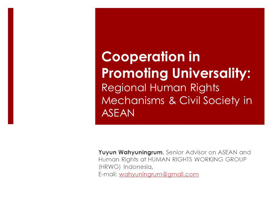 Cooperation in Promoting Universality: Regional Human Rights Mechanisms & Civil Society in ASEAN