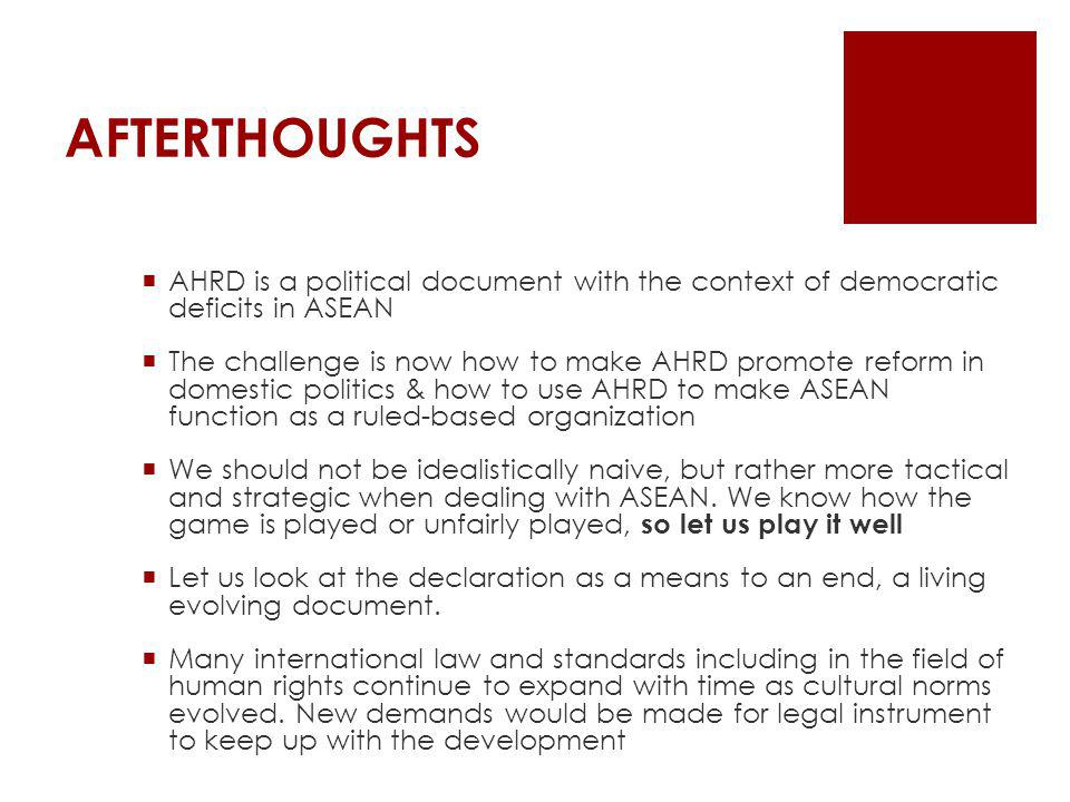 AFTERTHOUGHTS AHRD is a political document with the context of democratic deficits in ASEAN.