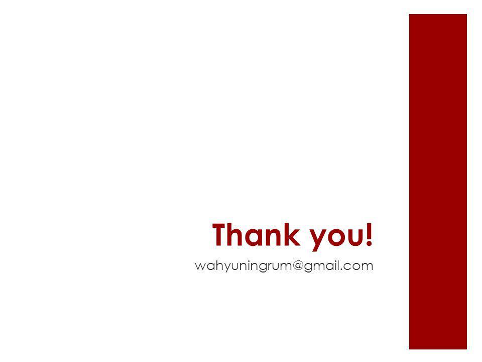 Thank you! wahyuningrum@gmail.com
