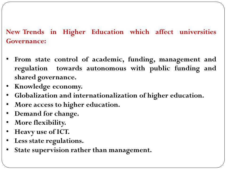 New Trends in Higher Education which affect universities Governance: