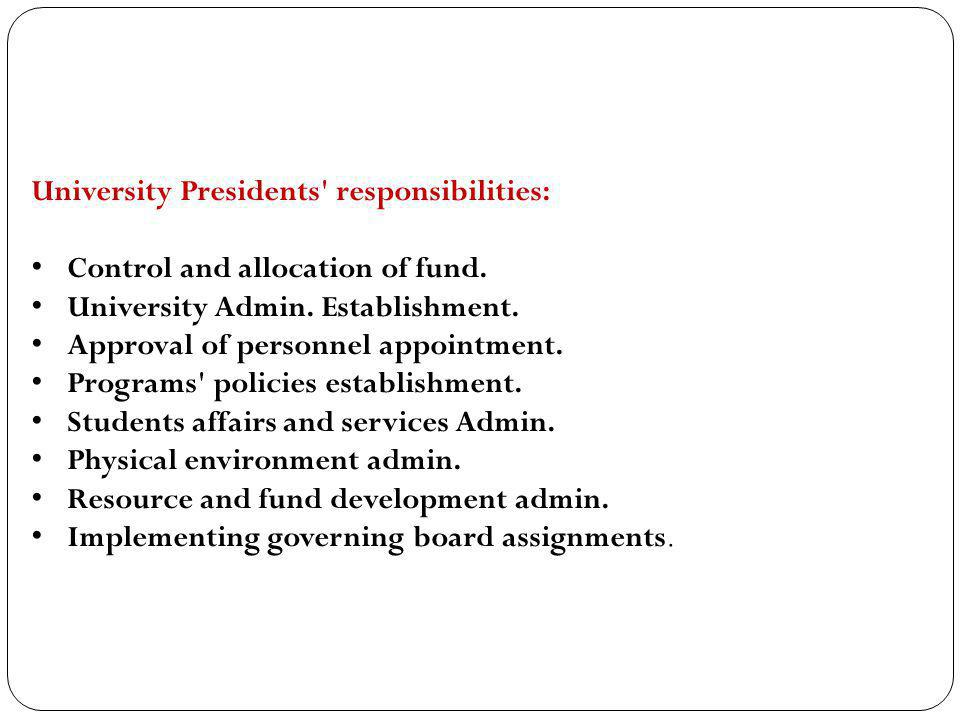 University Presidents responsibilities: