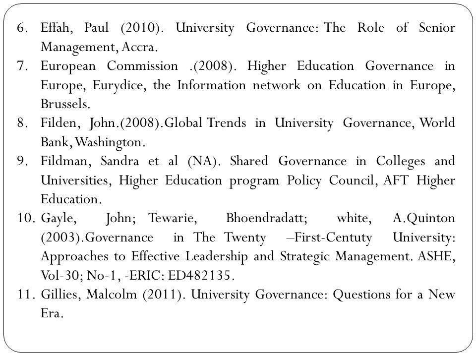 Effah, Paul (2010). University Governance: The Role of Senior Management, Accra.