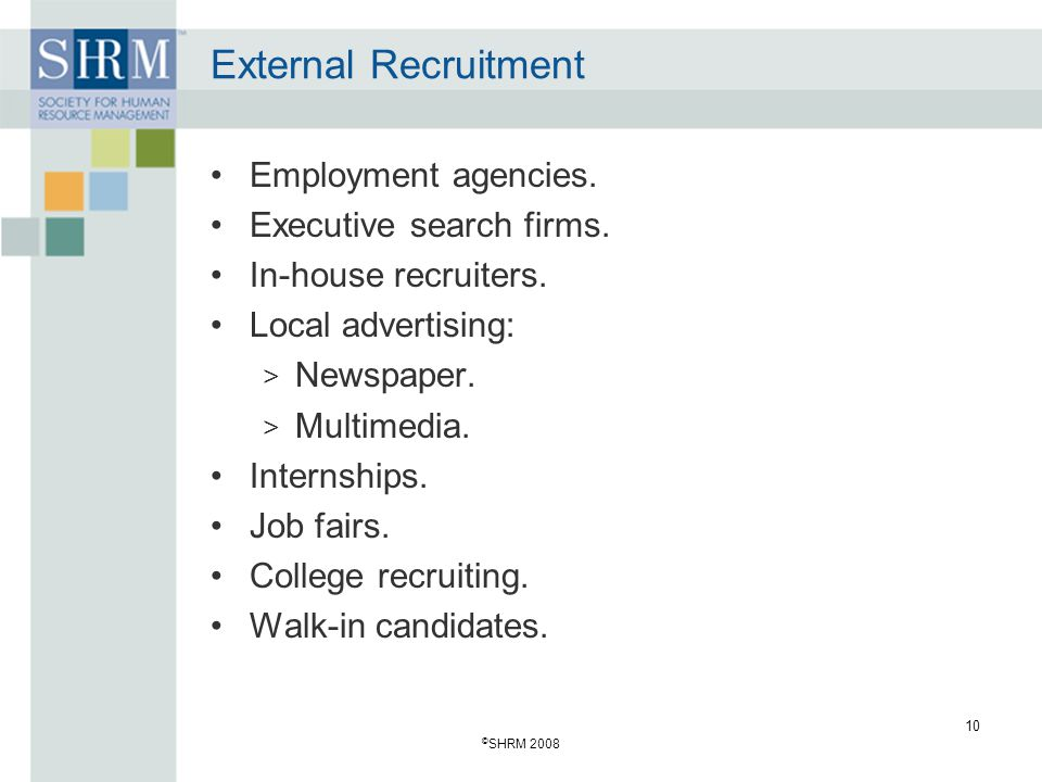 External Recruitment Employment agencies. Executive search firms.