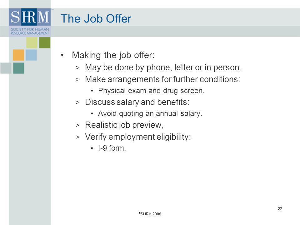 The Job Offer Making the job offer: