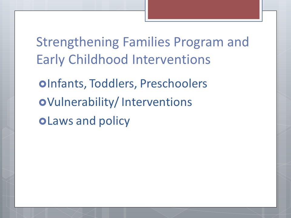 Strengthening Families Program and Early Childhood Interventions