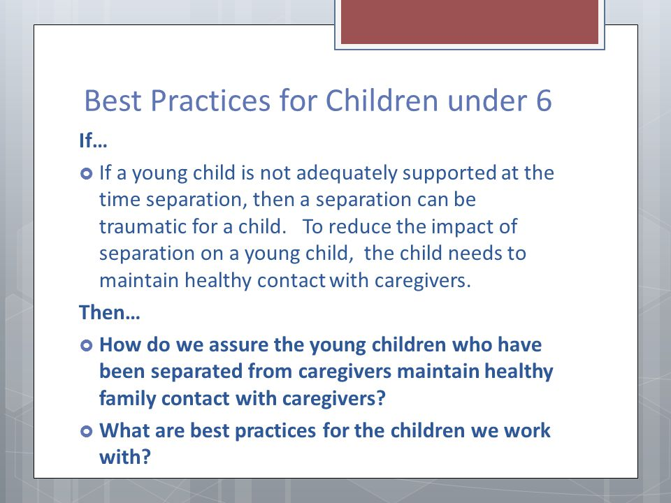 Best Practices for Children under 6